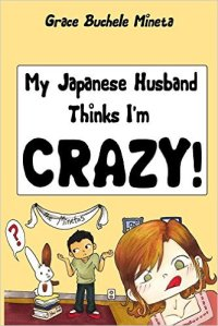 My Japanese Husband thinks I'm crazy